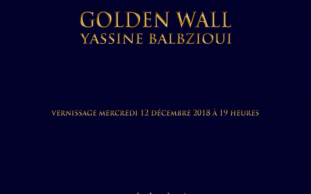 Yassine Balbzioui – Golden Wall