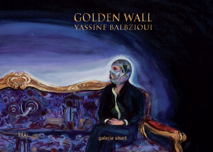 Yassine Balbzioui Golden Wall Galerie Shart Catalogue