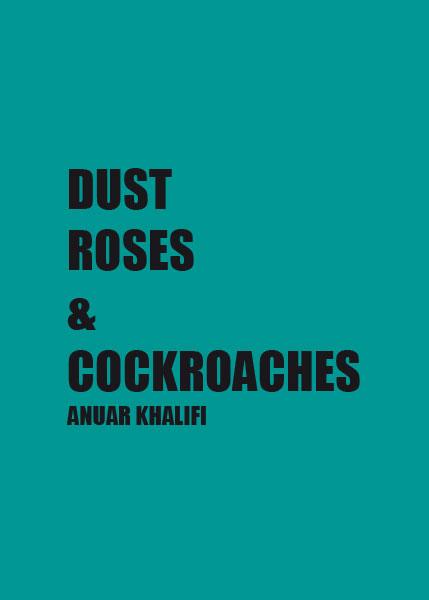 "Anuar Khalifi Catalogue ""Dust Roses & cockroaches"", galerie shart"
