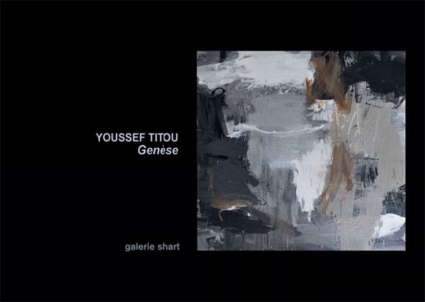 Youssef Titou, Genèse - Galerie Shart
