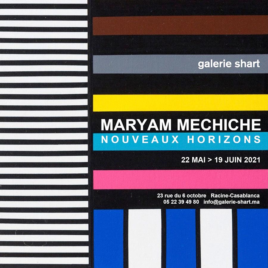 Nouveaux Horizons Maryam MECHICHE - Exposition à la galerie Shart à partir du 22 mai 2021